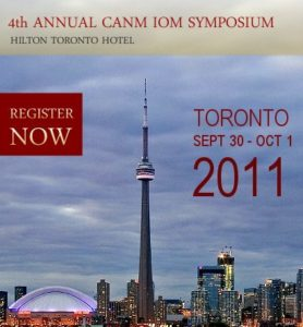 4th Annual CANM IOM Symposium in Toronto 2011